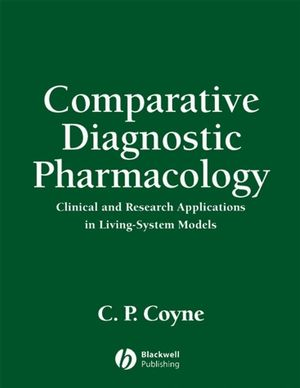 Comparative Diagnostic Pharmacology: Clinical and Research Applications in Living-System Models