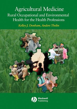 Agricultural Medicine: Occupational and Environmental Health for the Health Professions