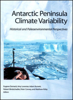 Antarctic Peninsula Climate Variability: Historical and Paleoenvironmental Perspectives (0875909736) cover image