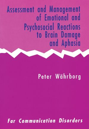 Assessment and Management of Emotional and Psychosocial Reactions to Brain Damage and Aphasia (0951472836) cover image