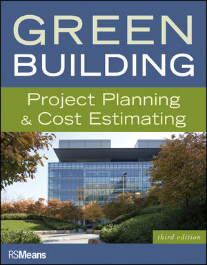 Green Building: Project Planning and Cost Estimating, 3rd Edition (1118030036) cover image