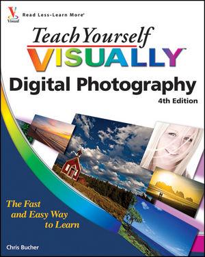 Teach Yourself VISUALLY Digital Photography, 4th Edition