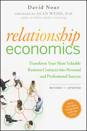 Relationship Economics: Transform Your Most Valuable Business Contacts Into Personal and Professional Success, Revised and Updated (1118076036) cover image