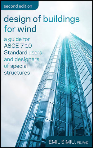 Design of Buildings for Wind: A Guide for ASCE 7-10 Standard Users and Designers of Special Structures, 2nd Edition (1118086236) cover image