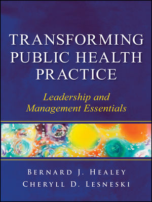 Transforming Public Health Practice: Leadership and Management Essentials (1118089936) cover image
