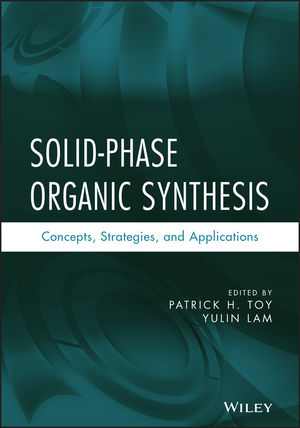Solid-Phase Organic Synthesis: Concepts, Strategies, and Applications (1118141636) cover image