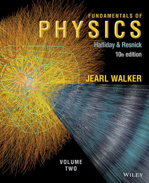 Fundamentals of Physics, Volume 2 (Chapters 21 - 44), 10th Edition