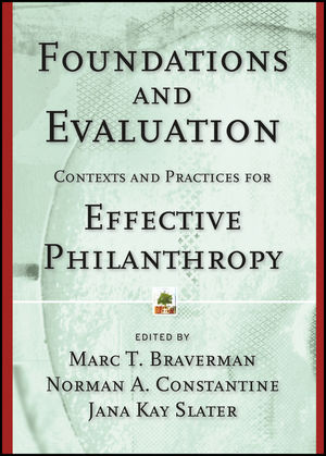 Foundations and Evaluation: Contexts and Practices for Effective Philanthropy (1118437136) cover image