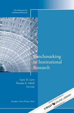 Benchmarking in Institutional Research: New Directions for Institutional Research, Number 156