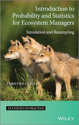 Introduction to Probability and Statistics for Ecosystem Managers: Simulation and Resampling (1118636236) cover image