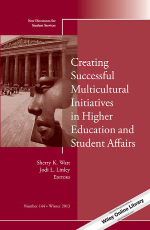 Creating Successful Multicultural Initiatives in <span class='search-highlight'>Higher</span> <span class='search-highlight'>Education</span> and Student Affairs: New Directions for Student Services, Number 144