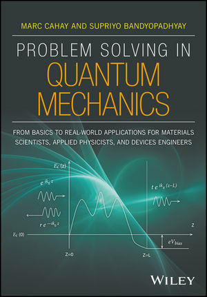 Problem Solving in Quantum Mechanics: From Basics to Real-World Applications for Materials Scientists, Applied Physicists, and Devices Engineers (1118988736) cover image