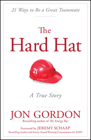 The Hard Hat: 21 Ways to Be a Great Teammate (1119120136) cover image