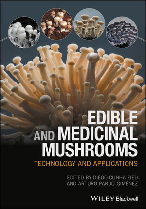 Edible and Medicinal Mushrooms: Technology and Applications (1119149436) cover image
