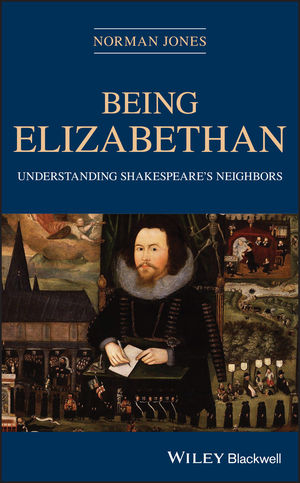 Being Elizabethan: Understanding Shakespeare's Neighbors
