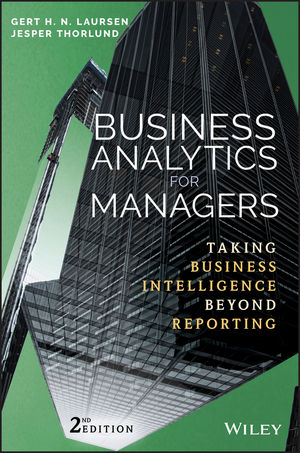 Business Analytics for Managers: Taking Business Intelligence Beyond Reporting, 2nd Edition (1119302536) cover image