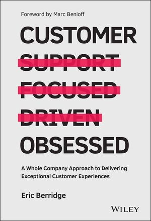 Book Cover Image for Customer Obsessed: A Whole Company Approach to Delivering Exceptional Customer Experiences