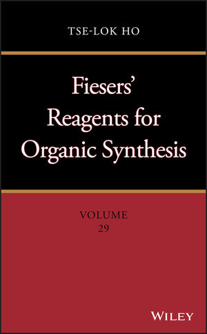 Fiesers' Reagents for Organic Synthesis, Volume 29