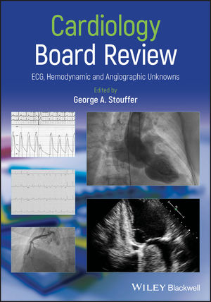 Cardiology Board Review: ECG, Hemodynamic and Angiographic Unknowns