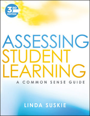 Assessing Student Learning: A Common Sense Guide, 3rd Edition (1119426936) cover image