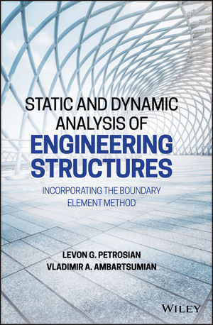 Static and Dynamic Analysis of Engineering Structures: Incorporating the Boundary Element Method