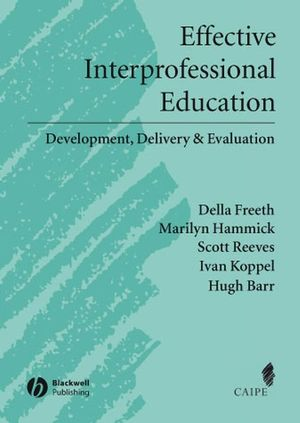 Effective Interprofessional Education: Development, Delivery, and Evaluation (1405116536) cover image