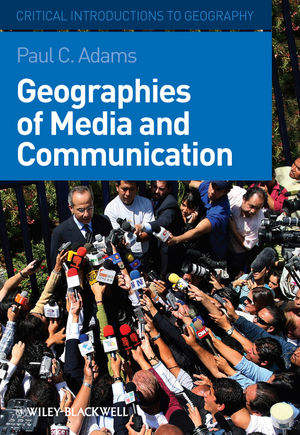 Geographies of Media and Communication (1405154136) cover image