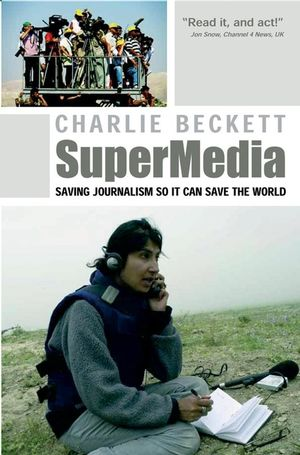 SuperMedia: Saving Journalism So It Can Save the World (1405179236) cover image