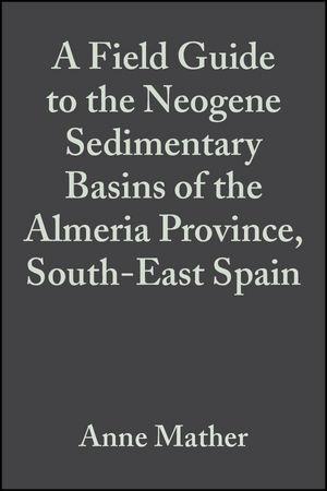A Field Guide to the Neogene Sedimentary Basins of the Almeria Province, SE Spain