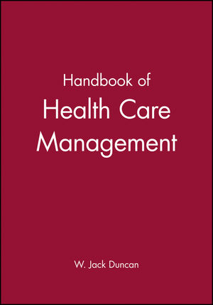 Handbook of Health Care Management
