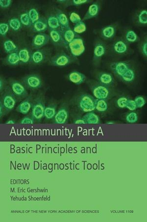 Autoimmunity, Part A: Basic Principles and New Diagnostic Tools, Volume 1109