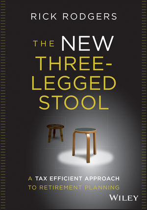 The New Three-Legged Stool: A Tax Efficient Approach to Retirement Planning