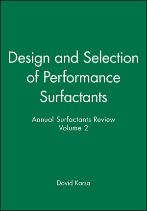 Design and Selection of Performance Surfactants: Annual Surfactants Review, Volume 2
