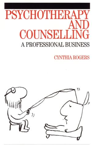 Psychotherapy and Counselling : A Professional Business