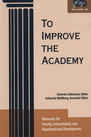 To Improve the Academy: Resources for Faculty, Instructional, and Organizational Development, Volume 19