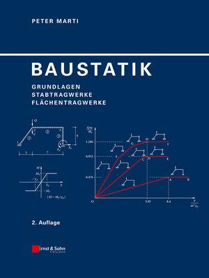 Baustatik: Grundlagen, Stabtragwerke, Flächentragwerke, 2. Auflage