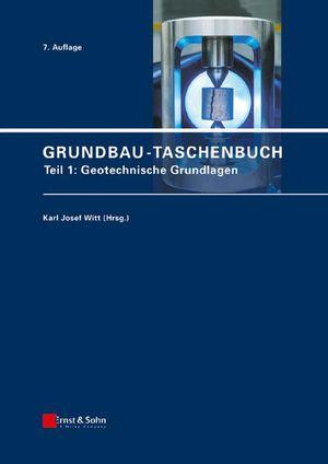 Grundbau-Taschenbuch, Teil 1: Geotechnische Grundlagen, 7. Auflage
