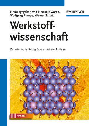 Werkstoffwissenschaft, Zehnte, vollständig überarbeitete Auflage