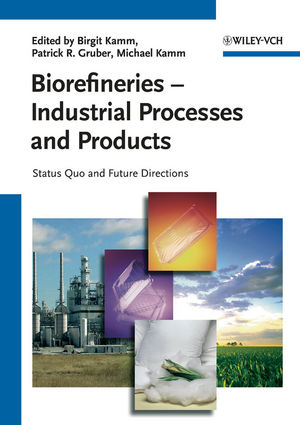 Biorefineries - Industrial Processes and Products: Status Quo and Future Directions (3527329536) cover image
