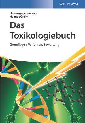 Das Toxikologiebuch: Grundlagen, Verfahren, Bewertung