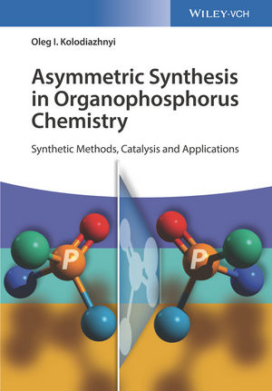 Asymmetric Synthesis in Organophosphorus Chemistry: Synthetic Methods, Catalysis and Applications (3527341536) cover image