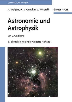 Astronomie und Astrophysik: Ein Grundkurs, 5th Edition