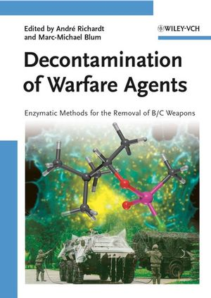 Decontamination of Warfare Agents: Enzymatic Methods for the Removal of B/C Weapons (3527621636) cover image