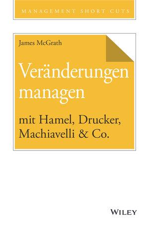 Veränderungen managen mit Hamel, Drucker, Machiavelli & Co.