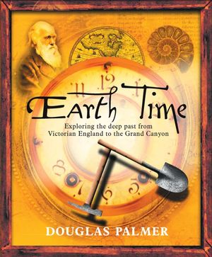Earth Time: Exploring the Deep Past from Victorian England to the Grand Canyon (0470022337) cover image