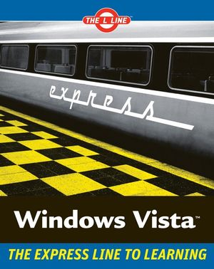Windows Vista: The L Line, The Express Line to Learning (0470046937) cover image