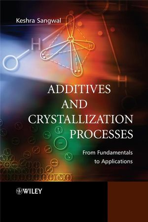 Additives and Crystallization Processes: From Fundamentals to Applications (0470061537) cover image