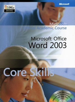 Microsoft<sup>�</sup> Office Word 2003 Core Skills