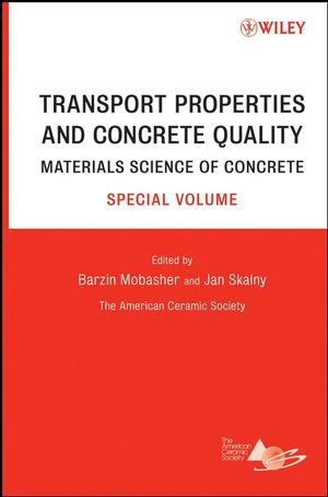 Transport Properties and Concrete Quality: Materials Science of Concrete, Special Volume