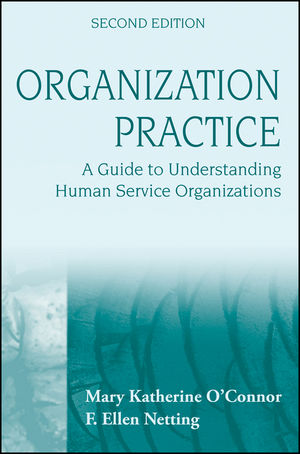 Organization Practice: A Guide to Understanding Human Service Organizations, 2nd Edition (0470495537) cover image